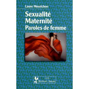Sexualité, Maternité, Paroles de femme